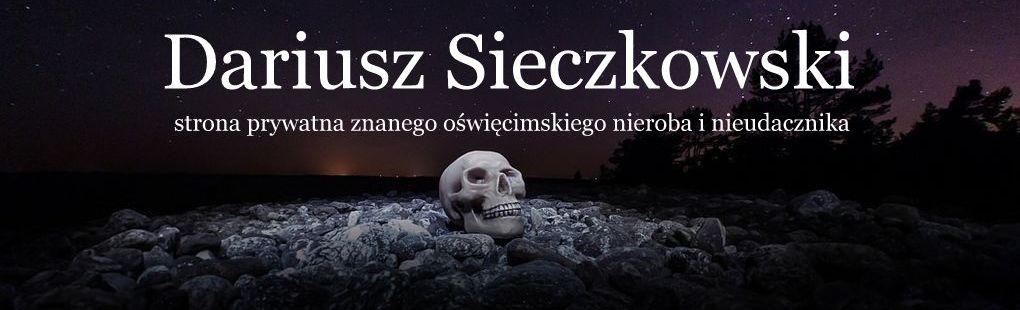 """Dariusz Sieczkowski ps. Awruk Anabej"""" – strona prywatna"""